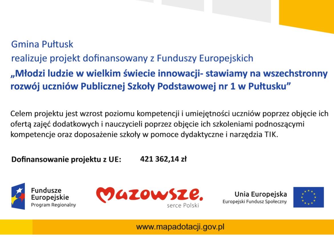 """Gmina Pułtusk realizuje projekt dofinansowany z Funduszy Europejskich """"Młodzi ludzie w wielkim świecie innowacji- stawiamy na wszechstronny rozwój uczniów Publicznej Szkoły Podstawowej nr 1 w Pułtusku"""
