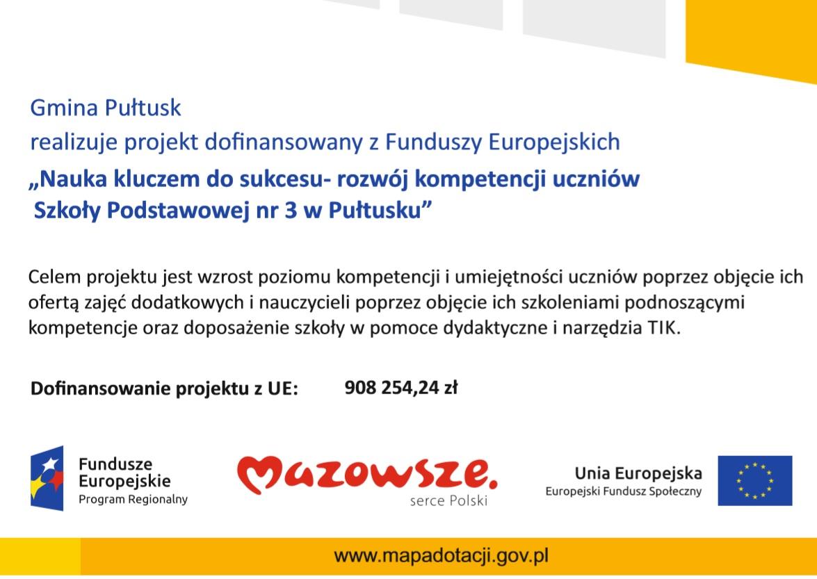 """Gmina Pułtusk realizuje projekt dofinansowany z Funduszy Europejskich """"Nauka kluczem do sukcesu- rozwój kompetencji uczniów Szkoły Podstawowej nr 3 w Pułtusku"""""""