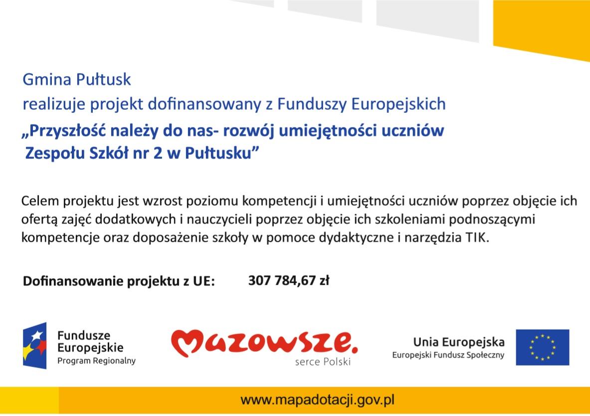 """Gmina Pułtusk realizuje projekt dofinansowany z Funduszy Europejskich """"Przyszłość należy do nas- rozwój umiejętności uczniów Zespołu Szkół nr 2 w Pułtusku"""""""