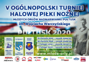 V edycja Ogólnopolskich Turniejów Halowej Piłki Nożnej Młodych Orłów Nadnarwianki Pułtusk im. Wojciecha Werczyńskiego.