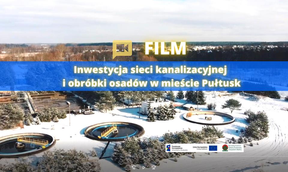 """Finał realizacji projektu pn. """"Inwestycja sieci kanalizacyjnej i obróbki osadów w mieście Pułtusk"""""""