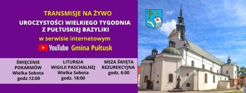 Baner na fioletowym tle napis: transmisje na żywo uroczustości Wielkiego tygodnia z pułtuskiej bazyliki.
